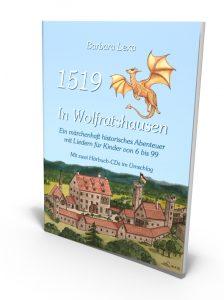 1519 in Wolfratshausen, historisches Abennteuer für die ganze Familie mit CDs.